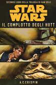 Libro Star Wars. Il complotto degli Hutt. La trilogia di Han Solo. Vol. 2 Ann C. Crispin