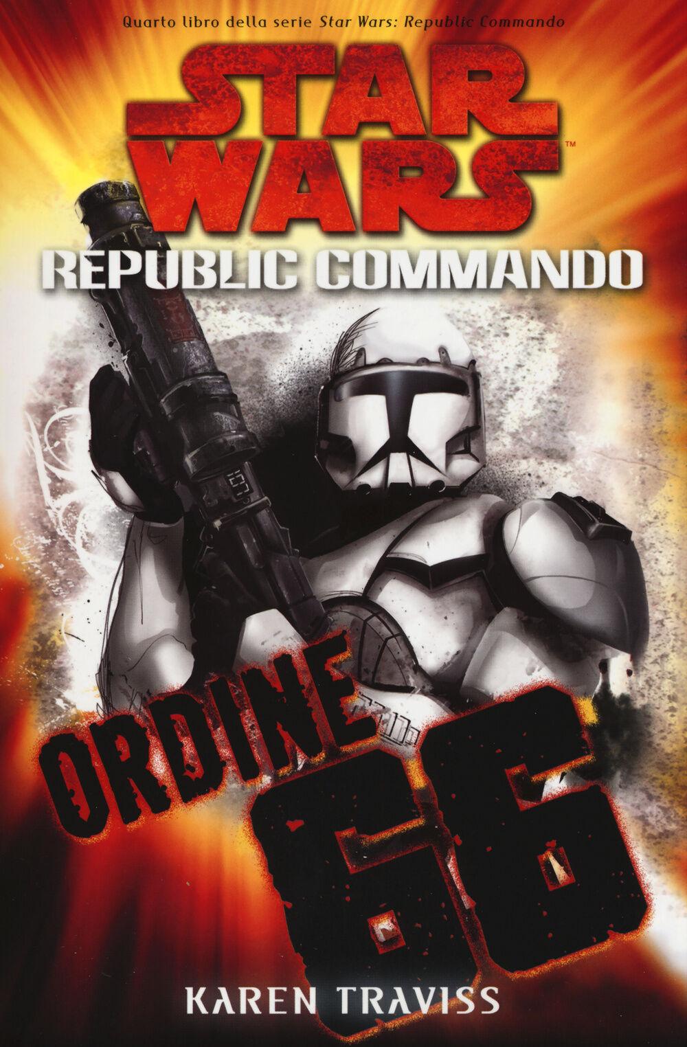 Ordine 66. Star Wars. Republic Commando. Vol. 4