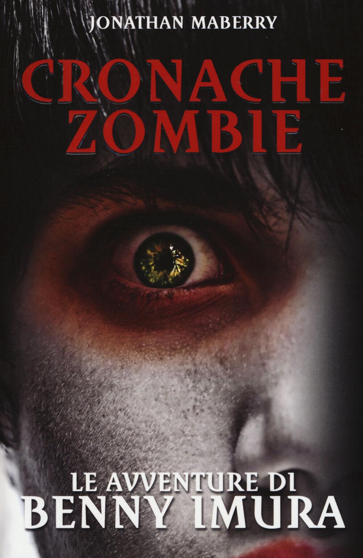 Le avventure di Benny Imura. Cronache zombie. Vol. 1