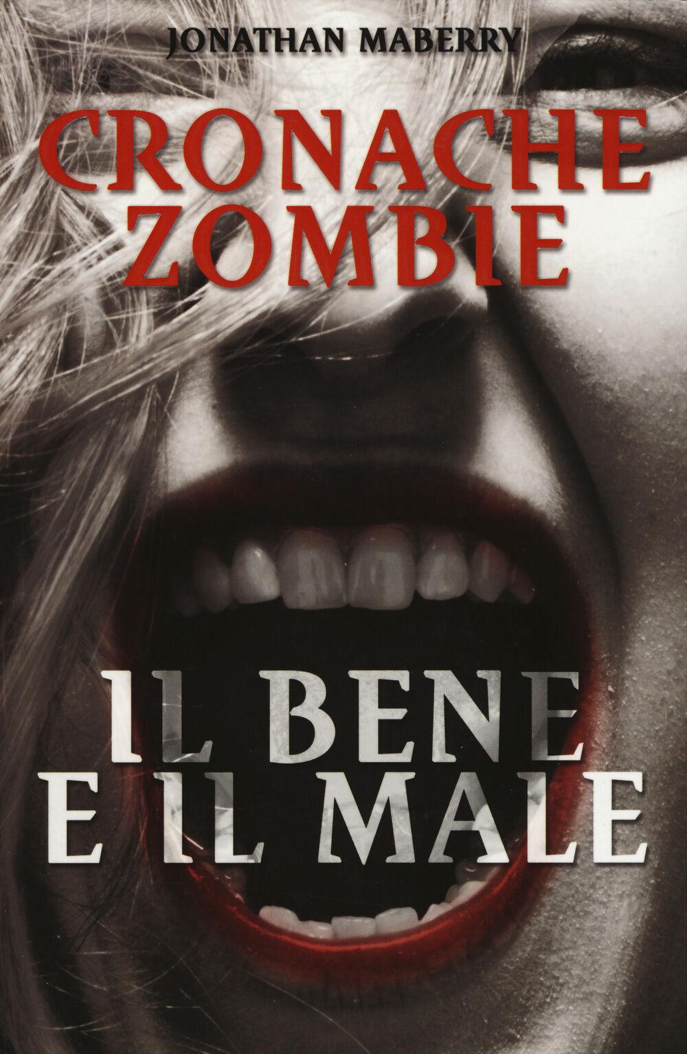 Il bene e il male. Cronache zombie. Vol. 2