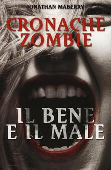 Il bene e il male. Cronache zombie. Vol. 2 - Jonathan Maberry - copertina