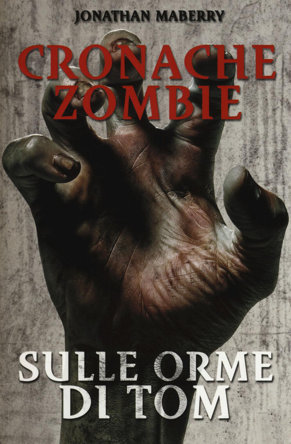 Sulle orme di Tom. Cronache zombie. Vol. 3