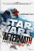 Libro Aftermath. Viaggio verso Star Wars: il risveglio della forza. Star Wars Chuck Wendig