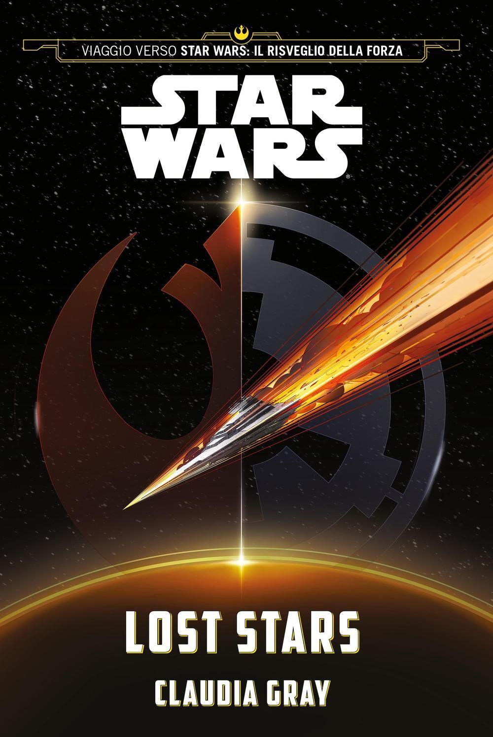 Lost stars. Star Wars (Viaggio verso Star Wars: Il risveglio della forza)