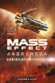 Mass effect. Andromeda. Annihilation - Catherynne M. Valente - copertina