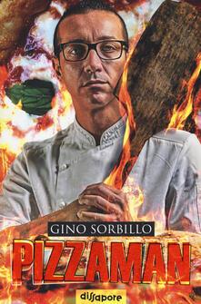 Pizzaman. La mia storia - Gino Sorbillo,Adriano Aiello - copertina