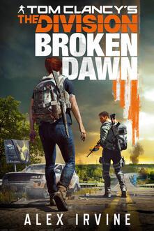 Tom Clancy's the division. Broken dawn - Alex Irvine - copertina