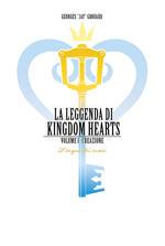La leggenda di Kingdom hearts. Vol. 1: Creazione.
