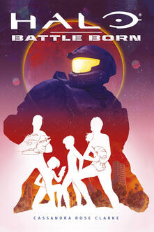 Halo Battle Born - Cassandra Rose Clarke - copertina