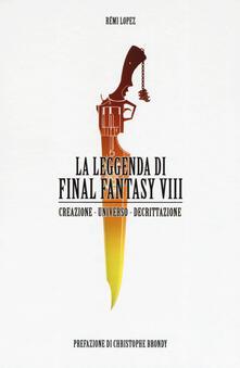 Grandtoureventi.it La leggenda di Final Fantasy VIII. Creazione, universo, descrizione Image