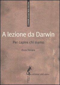 A lezione da Darwin. Per capire chi siamo