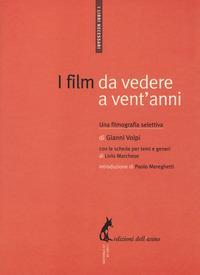 I I film da vedere a vent'anni. Una filmografia selettiva - Volpi Gianni - wuz.it