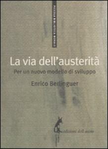 La via dell'austerità. Per un nuovo modello di sviluppo
