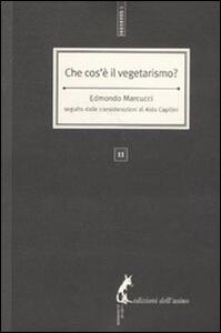 Che cos'è il vegetarismo? Seguito dalle considerazioni di Aldo Capitini