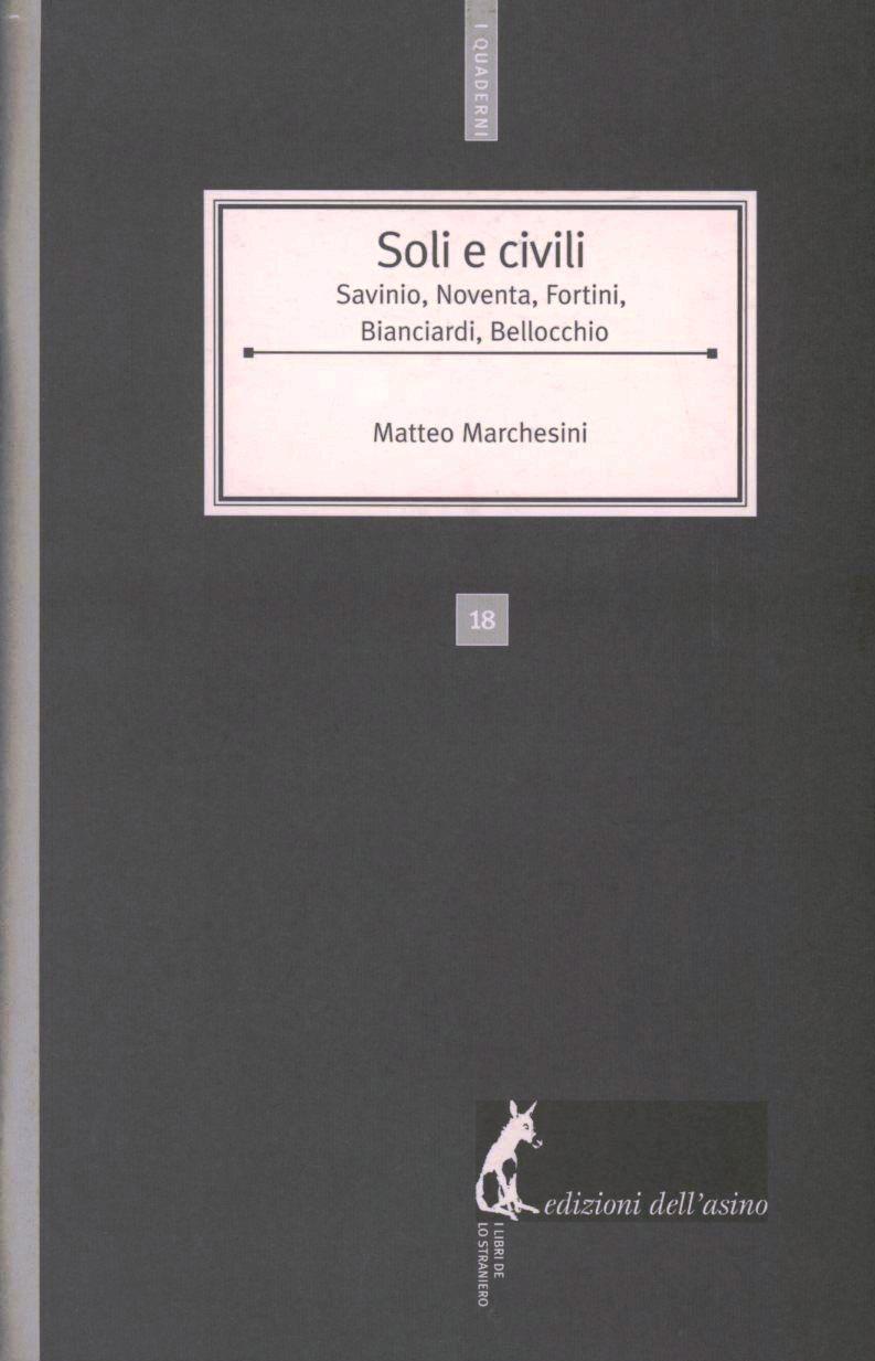 Soli e civili. Savinio, Noventa, Fortini, Bianciardi e Bellocchio
