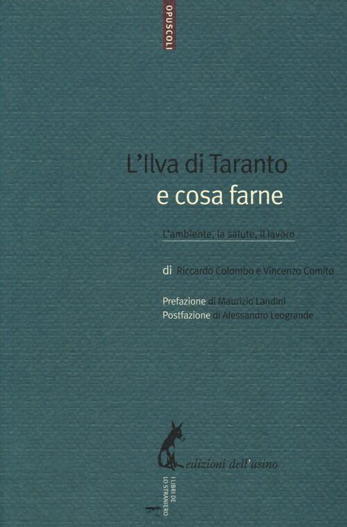L' Ilva di Taranto e cosa farne. L'ambiente, la salute, il lavoro