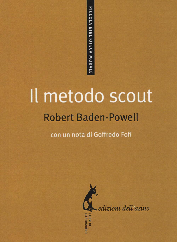 Il metodo scout. Antologia per gli educatori
