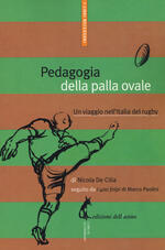 Pedagogia della palla ovale. Un viaggio nell'Italia del rugby