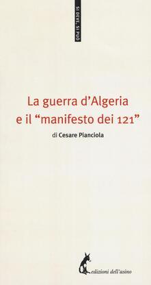 La guerra d'Algeria e il «manifesto dei 121» - Cesare Pianciola - copertina