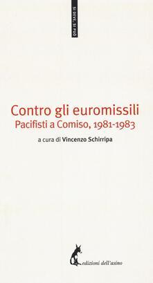 Contro gli euromissili. Pacifisti a Comiso, (1981-1983) - copertina
