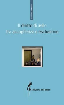 Il diritto di asilo tra accoglienza e esclusione - AA.VV. - ebook