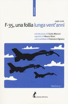 F-35, una follia lunga vent'anni 1996-2016 - copertina