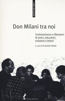 Don Milani tra noi. Testimonianze e riflessioni di amici, educatori, visitatori e lettori.pdf