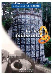 La mia fantastoria - Luigi C. Ferrari - copertina