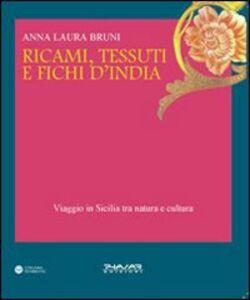 Ricami, tessuti e fichi d'India. Viaggio in Sicilia fra natura e cultura