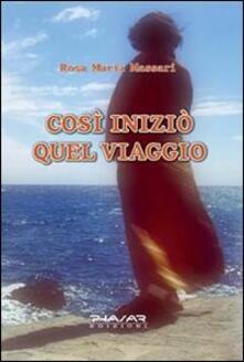 Così iniziò quel viaggio - Rosa M. Massari - copertina