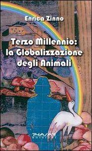 Terzo millennio. La globalizzazione degli animali