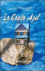 La casita azul. Ediz. italiana