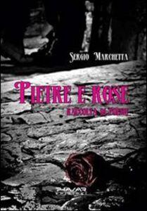Pietre e rose. Raccolta di poesie