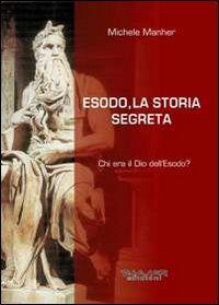 Esodo, la storia segreta. Chi era il Dio dell'Esodo?
