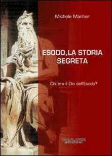 Esodo, la storia segreta. Chi era il Dio dellEsodo?.pdf