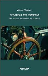 Diario di bordo. Un viaggio all'interno di se stessi - Cinzia Viglietti - copertina