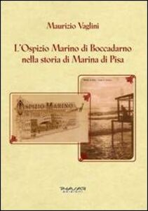 L' ospizio Marino di Boccadarno nella storia di Marina di Pisa