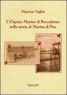 L' ospizio Marino di Boccadarno nella storia di Marina di Pisa - Maurizio Vaglini - copertina