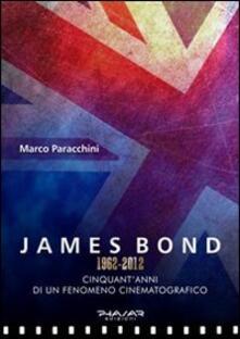 James Bond 1962-2012. Cinquant'anni di un fenomeno cinematografico - Marco Paracchini - copertina