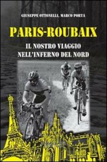 Paris-Roubaix. Il nostro viaggio nellinferno del Nord.pdf