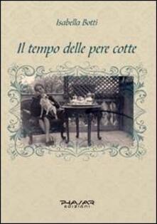 Il tempo delle pere cotte - Isabella Botti - copertina