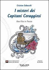 I misteri dei Capitani Coraggiosi. Una vita in poesia