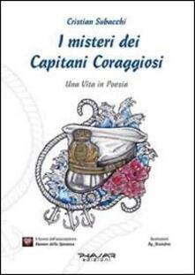 I misteri dei Capitani Coraggiosi. Una vita in poesia - Cristian Subacchi - copertina
