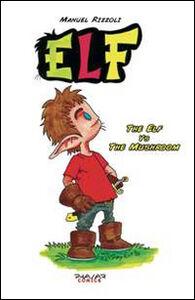 Elf. The elf vs the mushroom