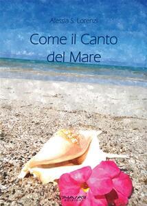 Come il canto del mare - Alessia S. Lorenzi - ebook