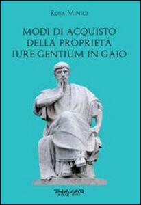 Modi di acquisto della proprietà «iure gentium» in Gaio