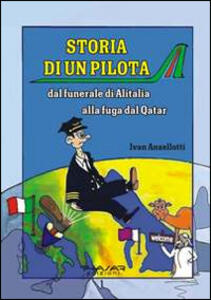 Storia di un pilota. Dal funerale di Alitalia alla fuga dal Qatar