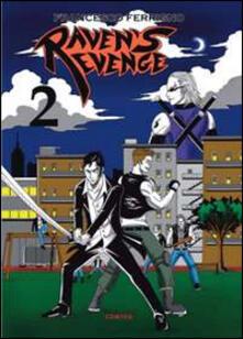 Raven's revenge. Vol. 2 - Francesco Ferrigno - copertina