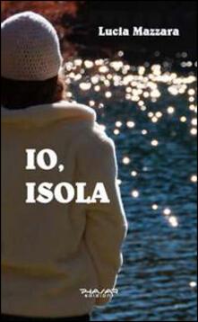 Io, isola - Lucia P. Mazzara - copertina