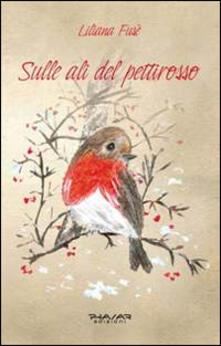 Sulle ali del pettirosso - Liliana Fusè - copertina